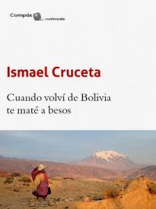 cuando_volvi_de_bolivia_te_mat_a_besos_ismael_cruceta